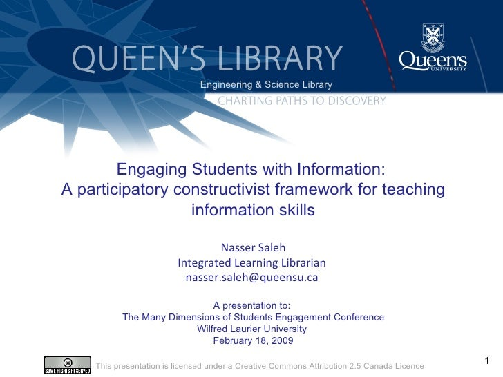 Engaging Students with Information :  A participatory constructivist framework for teaching information skills Nasser Sale...