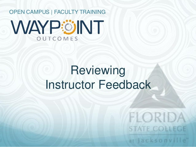 OPEN CAMPUS | FACULTY TRAINING                Reviewing           Instructor Feedback
