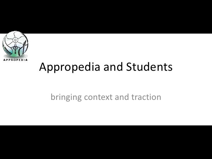 Appropedia and Students<br />bringing context and traction<br />