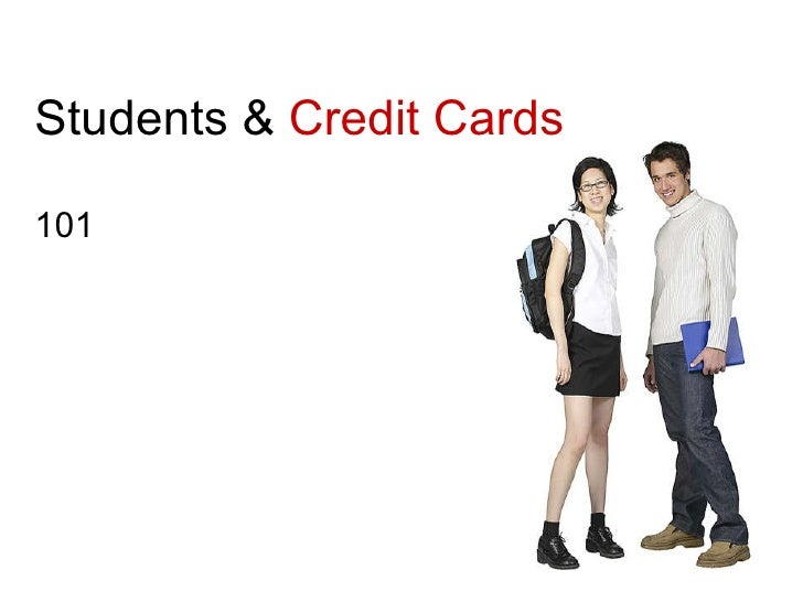 Students &  Credit Cards 101