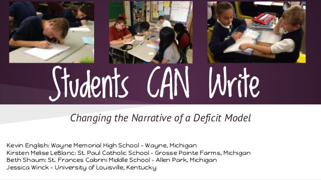 Students CAN Write  Changing the Narrative of a Deficit Model  Kevin English: Wayne Memorial High School - Wayne, Michigan...