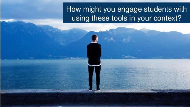 How might you engage students with using these tools in your context?