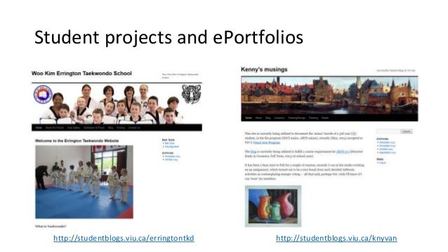 Student projects and ePortfolios http://studentblogs.viu.ca/erringtontkd http://studentblogs.viu.ca/knyvan