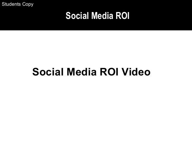 Social Media ROI Social Media ROI Video Students Copy