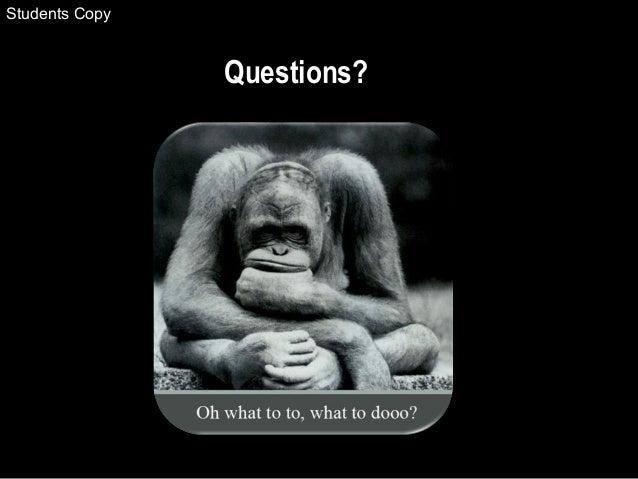 Questions? Students Copy