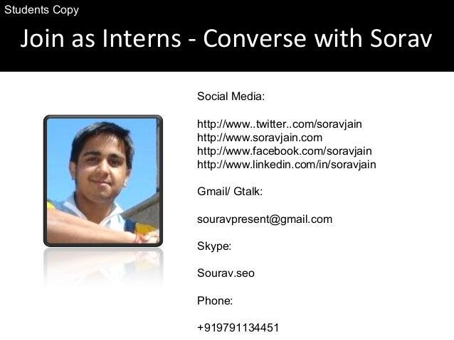 Join as Interns - Converse with Sorav Social Media: http://www..twitter..com/soravjain http://www.soravjain.com http://www...