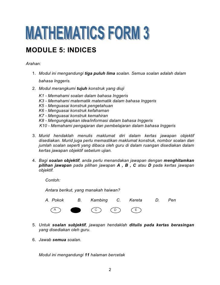 MODULE 5: INDICES Arahan:    1. Modul ini mengandungi tiga puluh lima soalan. Semua soalan adalah dalam       bahasa Ingge...