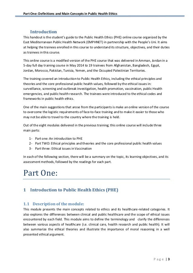 Part One: Definitions and Main Concepts in Public Health Ethics   3P a g e Introduction This handout is the student's ...
