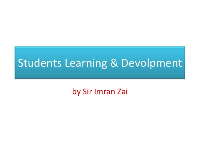 Students Learning & Devolpment         by Sir Imran Zai