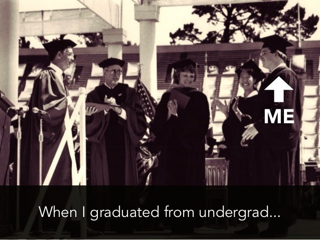 When I graduated from undergrad...ME