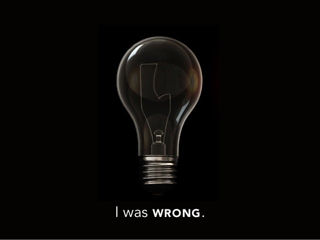 I was WRONG.