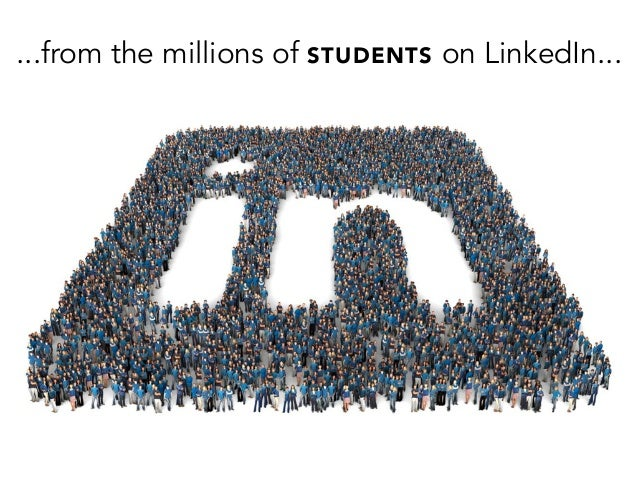 ...from the millions of STUDENTS on LinkedIn...