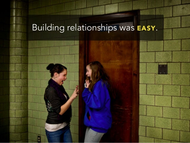 Building relationships was EASY.