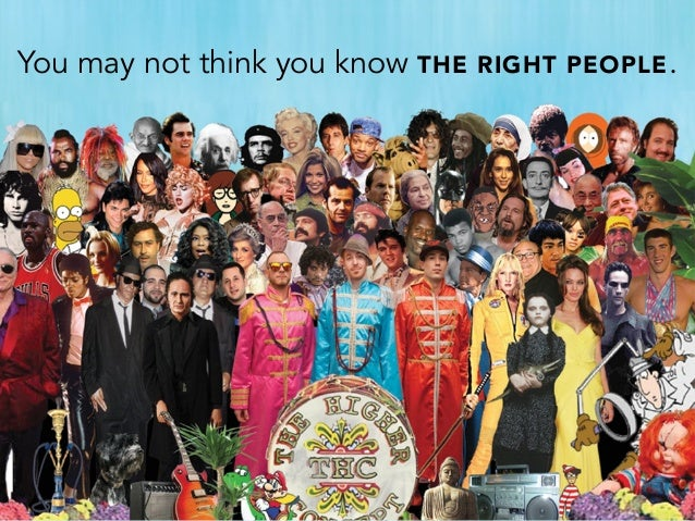 You may not think you know THE RIGHT PEOPLE.