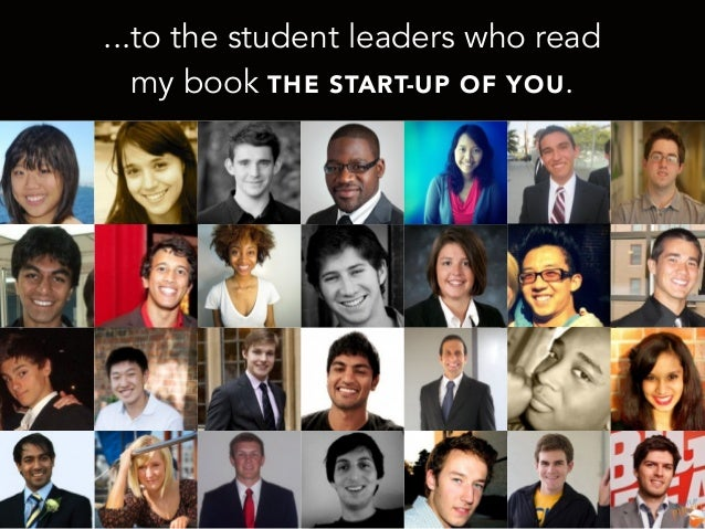 ...to the student leaders who readmy book THE START-UP OF YOU.