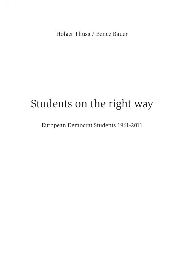 Holger Thuss / Bence Bauer Students on the right way European Democrat Students 1961-2011
