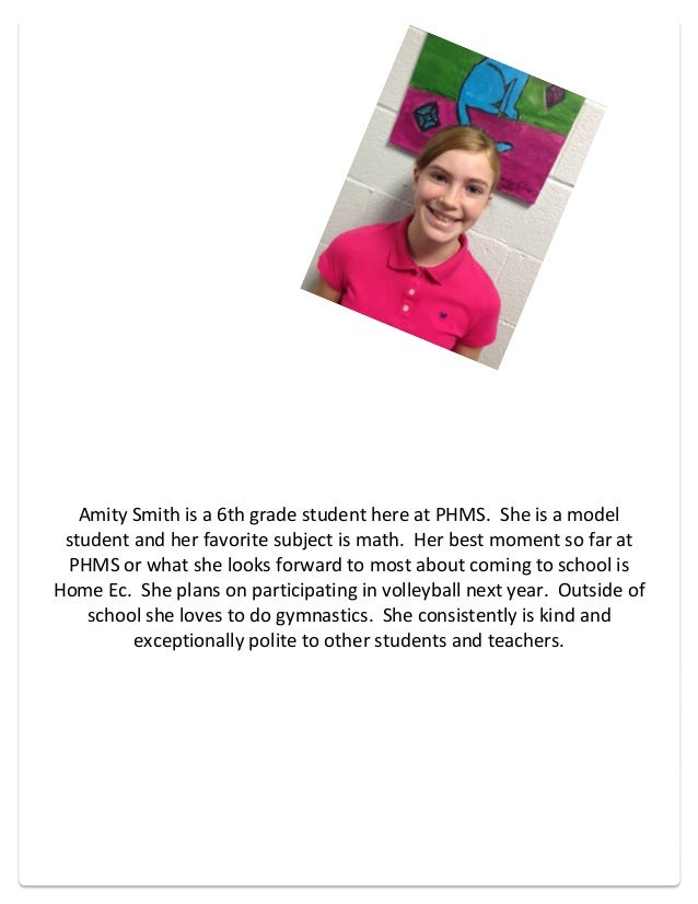 2013 STUDENT SPOTLIGHT AMITY SMITH Amity	   Smith	   is	   a	   6th	   grade	   student	   here	   at	   PHMS.	   	   She	...