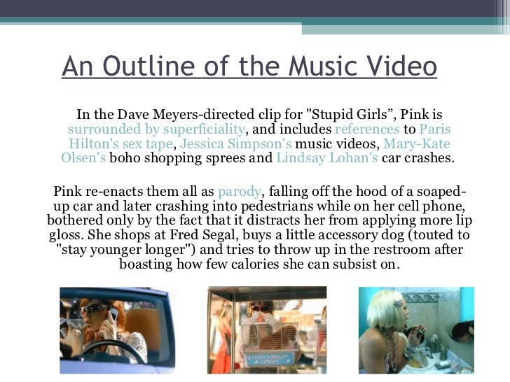 analysis of pinks stupid girls Yelena samar professor mullen eng 350 satire 15 december 2010 research essay use of satire in pink's stupid girls have you ever thought about what is being sung in the song.