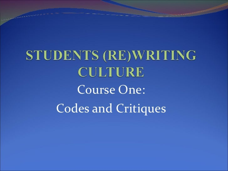 Course One: Codes and Critiques