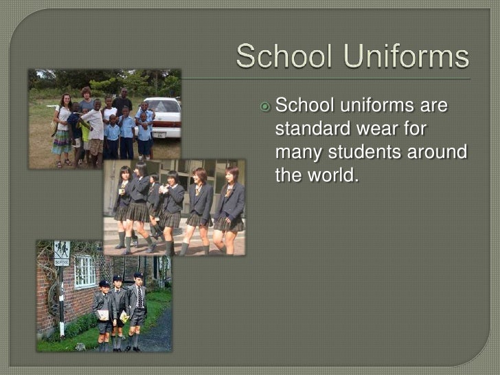 students should wear school uniforms essay School uniforms persuasive essay today, many schools around the world enforce uniforms, requiring students to wear specific clothing school uniforms, which was first established in 16th century england, are a topic of much.