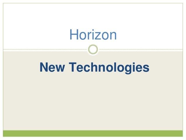 New Technologies Horizon