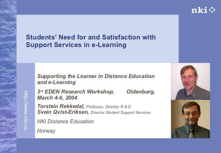 Students' Need for and Satisfaction with Support Services in e-Learning Supporting the Learner in Distance Education and e...