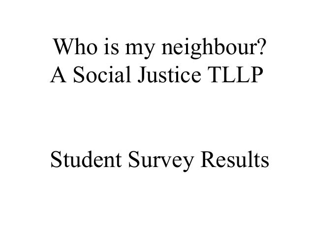 Who is my neighbour? A Social Justice TLLP Student Survey Results