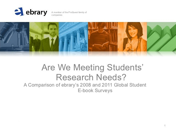 Are We Meeting Students' Research Needs?  A Comparison of ebrary's 2008 and 2011 Global Student  E-book Surveys