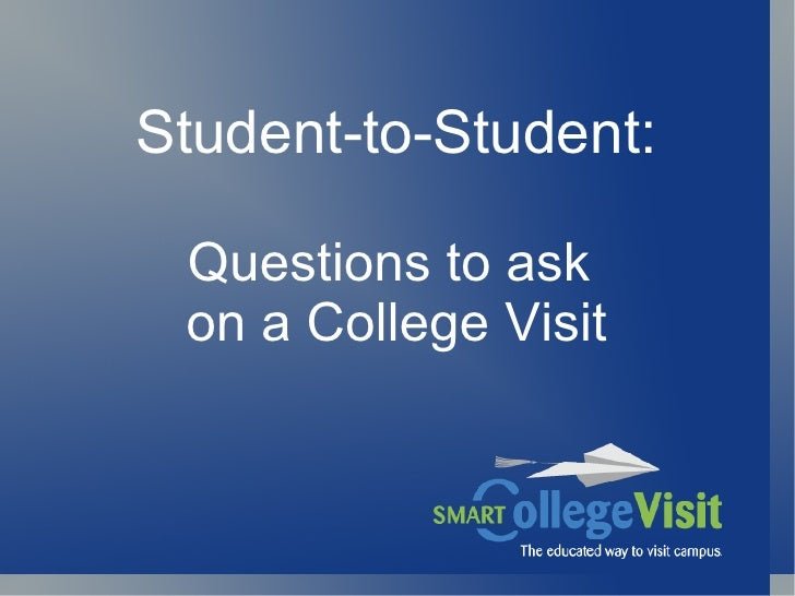 Student-to-Student: Questions to ask on a College Visit