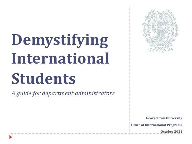 <ul><li>Georgetown University </li></ul><ul><li>Office of International Programs </li></ul><ul><li>October 2011 </li></ul>...