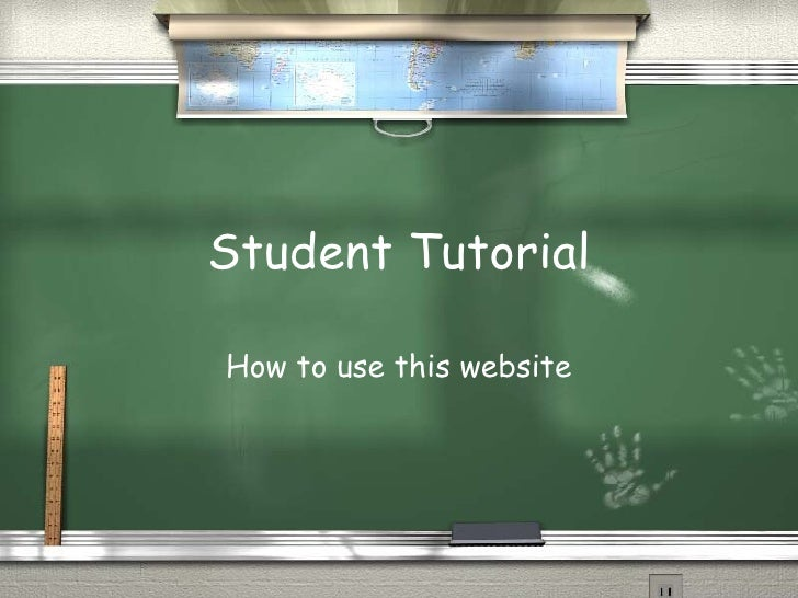 Student Tutorial How to use this website