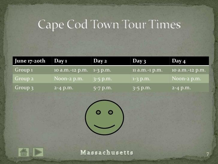 7<br />Cape Cod Town Tour Times<br />