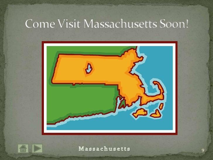 9<br />Come Visit Massachusetts Soon!<br />