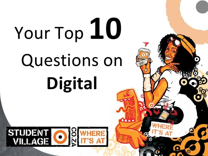Your Top  10   Questions on Digital
