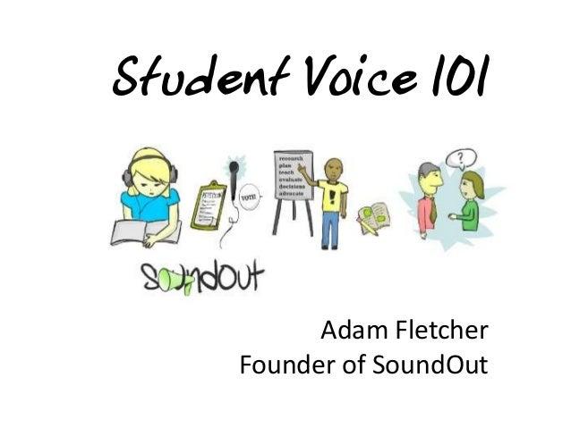 Student Voice 101  Adam Fletcher Founder of SoundOut
