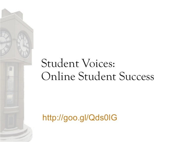 Student Voices: Online Student Success http://goo.gl/Qds0lG