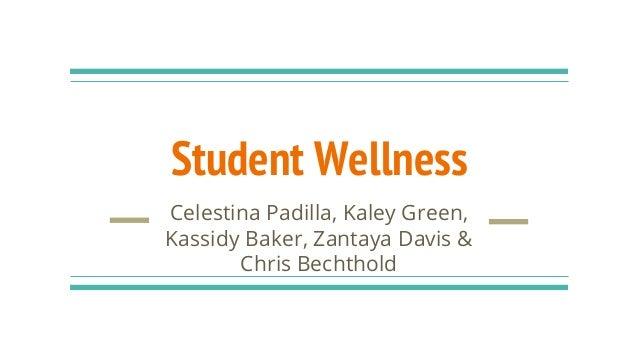Student Wellness Celestina Padilla, Kaley Green, Kassidy Baker, Zantaya Davis & Chris Bechthold