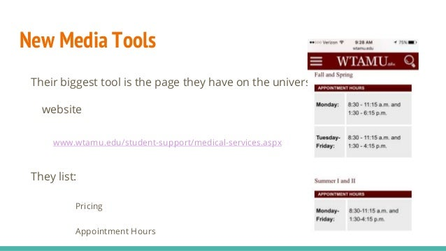 New Media Tools Their biggest tool is the page they have on the university website www.wtamu.edu/student-support/medical-s...