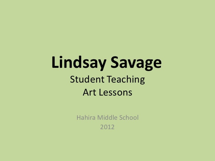 Lindsay Savage  Student Teaching     Art Lessons   Hahira Middle School           2012