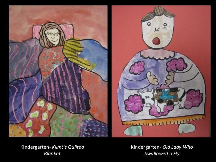 Kindergarten-  Klimt's Quilted Blanket Kindergarten-  Old Lady Who Swallowed a Fly