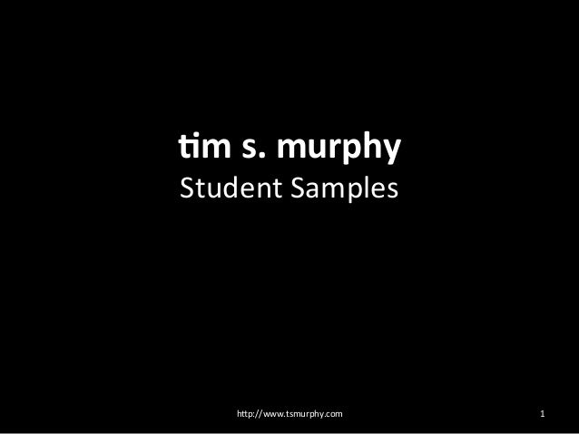 !m  s.  murphy   Student  Samples      1  h/p://www.tsmurphy.com