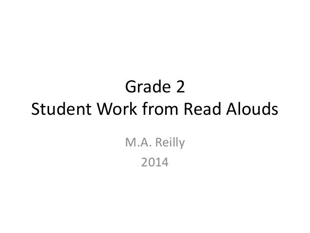 Grade 2 Student Work from Read Alouds M.A. Reilly 2014