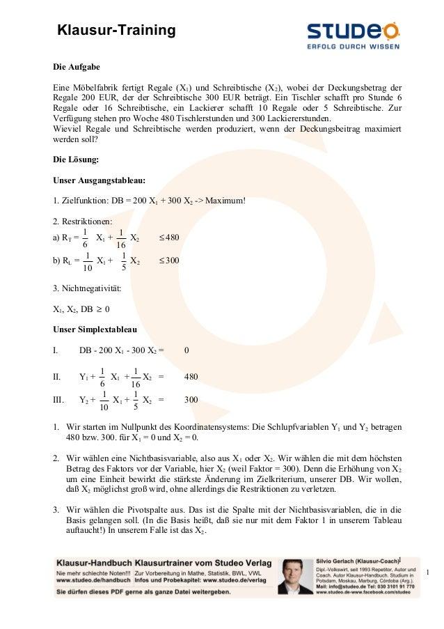 Klausur-Training11Die AufgabeEine Möbelfabrik fertigt Regale (X1) und Schreibtische (X2), wobei der Deckungsbetrag derRega...