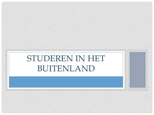 STUDEREN IN HETBUITENLAND