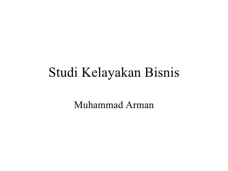 Studi Kelayakan Bisnis Muhammad Arman