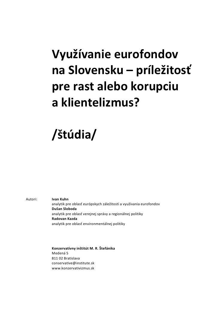 Využívanie eurofondov          na Slovensku – príležitosť          pre rast alebo korupciu          a klientelizmus?      ...