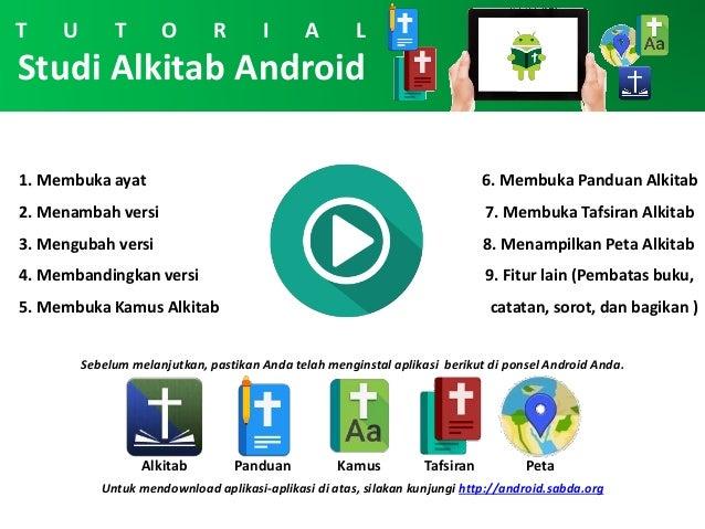 Studi Alkitab Android 1. Membuka ayat 2. Menambah versi 3. Mengubah versi 4. Membandingkan versi 5. Membuka Kamus Alkitab ...