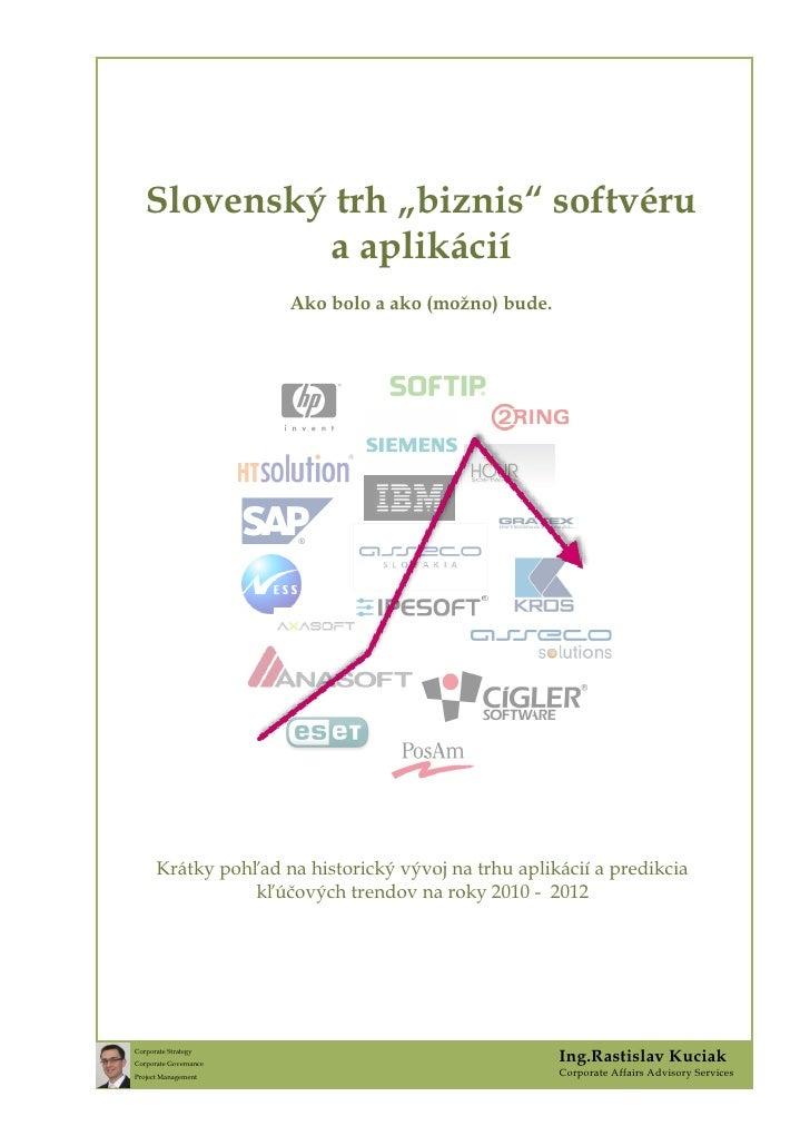 """Slovenský trh """"biznis"""" softvéru             a aplikácií                        Ako bolo a ako (možno) bude.           Krát..."""