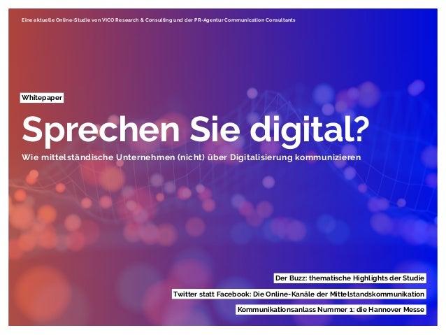 Whitepaper Sprechen Sie digital? Wie mittelständische Unternehmen (nicht) über Digitalisierung kommunizieren Eine aktuelle...