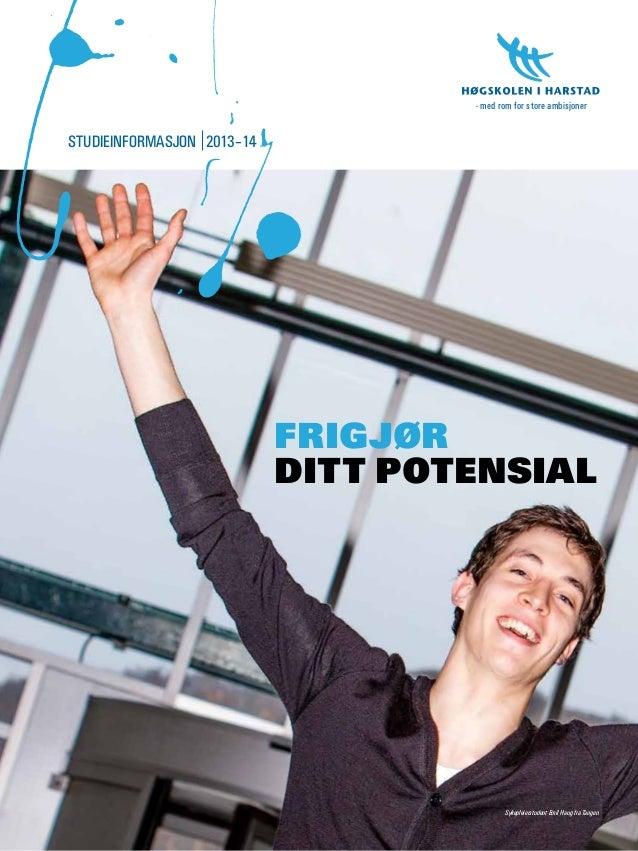 - med rom for store ambisjonerSTUDIEINFORMASJON 2013–14                            FRIGJØR                            DITT...